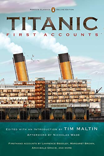 Titanic: First Accounts (Penguin Classics Deluxe Edition) (Penguin Classics Deluxe Edtn)