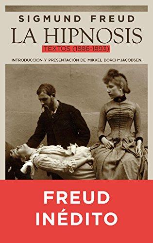 La hipnosis: Textos (1886-1893) por Sigmund Freud