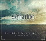 Skyharbor - Blinding White Noise (Illusion & Chaos) (Music CD) By N/A (0001-01-01)