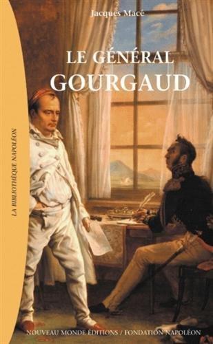Le général Gourgaud par Jacques Macé