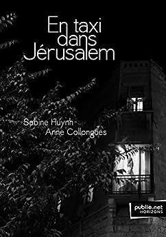 En taxi dans Jérusalem par [Huynh, Sabine, Collongues, Anne]