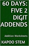 60 Addition Worksheets with Five 2-Digit Addends: Math Practice Workbook (60 Days Math Addition Series 17) (English Edition)