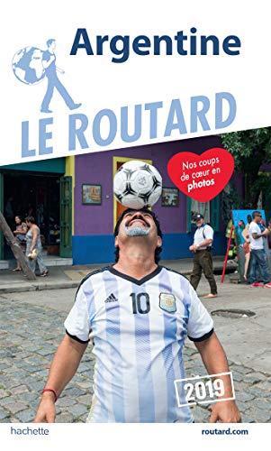 Guide du Routard Argentine 2019 (Le Routard) por Collectif
