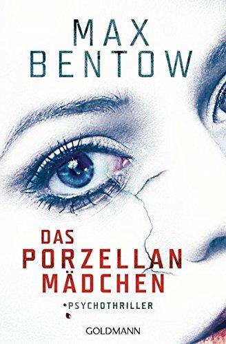 Buchseite und Rezensionen zu 'Das Porzellanmädchen: Psychothriller' von Max Bentow