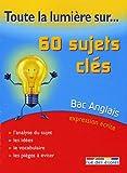 Bac Anglais : 60 sujets clés