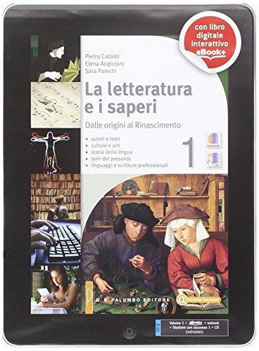 La letteratura e i saperi. Per le Scuole superiori. Con CD. Con e-book. Con espansione online: 1