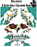 Halloween: A Scary Adult Coloring Book 1: Pattern Coloring Book by Ciera Ezell...