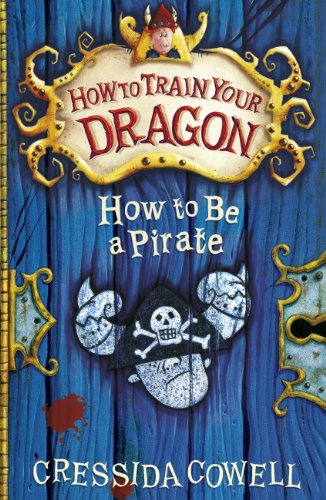 How To Be A Pirate (How To Train Your Dragon 2) by Cressida Cowell
