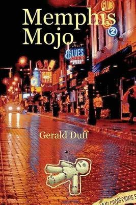 [Memphis Mojo] (By (author)  Gerald Duff) [published: February, 2014]