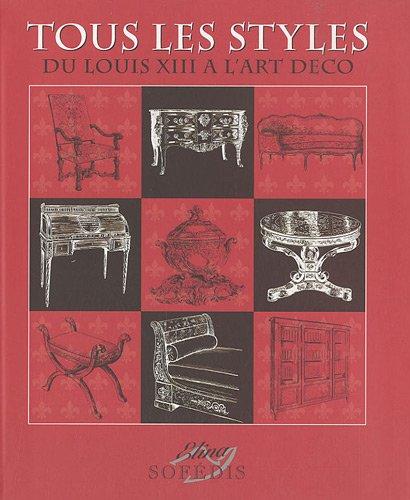 Tous les styles : De Louis XIII à l'Art déco par Sylvie Chadenet