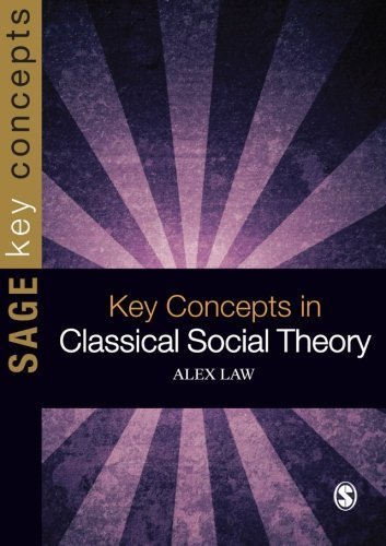 Key Concepts in Classical Social Theory (SAGE Key Concepts series) by Law, Alex (2010) Paperback