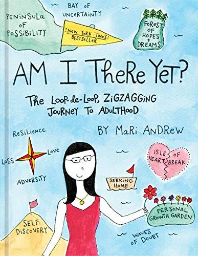 Am I There Yet?: The Loop-de-loop, Zigzagging Journey to Adulthood (@bymariandrew) Loop Table