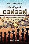 L'héritage de Canaan: L'Afrique en mission pour la Terre promise par Mounanga