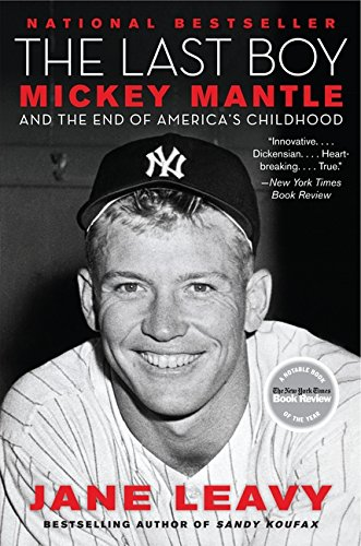 The Last Boy: Mickey Mantle and the End of America's Childhood - Mickey Mantle Yankees
