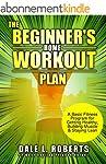 The Beginner's Home Workout Plan: A B...