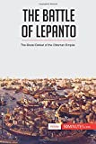 The Battle of Lepanto: The Brutal Defeat Of The Ottoman Empire