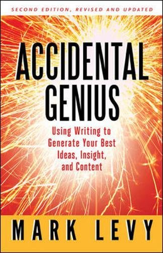accidental-genius-using-writing-to-generate-your-best-ideas-insight-and-content-agency-distributed