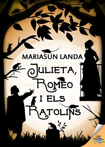 Julieta, Romeo i els ratolins (Catalan Edition) por Mariasun Landa