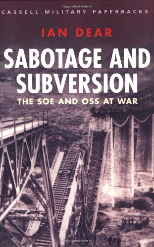Sabotage and Subversion: The SOE and OSS at War (Cassell Military Paperbacks)