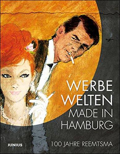 Werbewelten made in Hamburg: 100 Jahre Reemtsma