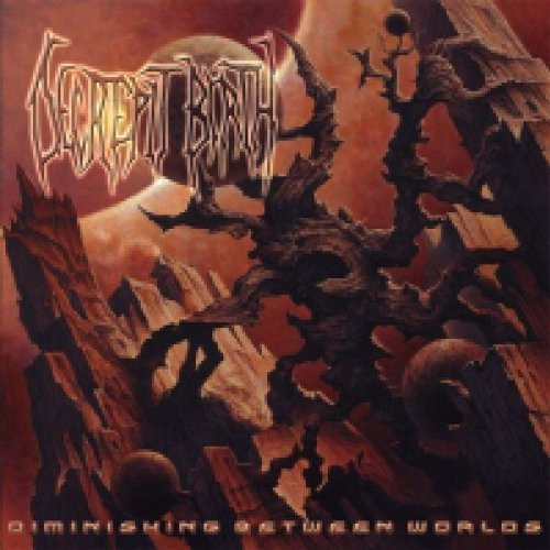 Diminishing Between Worlds by Decrepit Birth (2008-08-02)