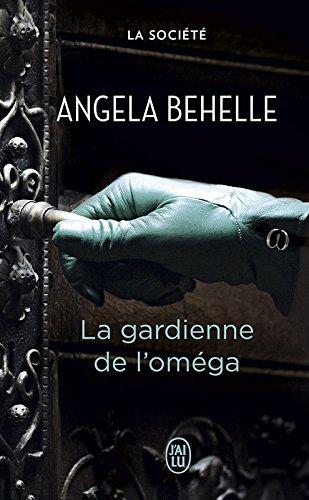 La Société (Tome 4) - La gardienne de l'oméga par Angela Behelle