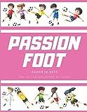 Passion foot - cahier de note pour les filles passionnées de football