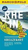 MARCO POLO Reiseführer Rhein Kreuzfahrt: Der perfekte Begleiter für die Rhein-Kreuzfahrt mit Insider-Tipps und zwei Faltk