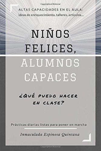 Niños Felices, Alumnos Capaces: Altas capacidades en el aula: Volume 1