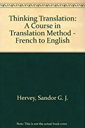 Thinking Translation: A Course in Translation Method : French-English
