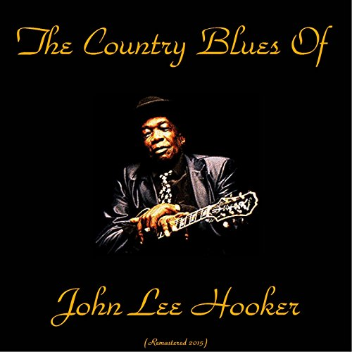 the-country-blues-of-john-lee-hooker-remastered-2015