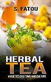 HERBAL TEA: VARIETIES CUSTOMS AND CULTURE