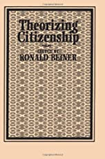 Theorizing Citizenship (SUNY Series in Political Theory: Contemporary Issues)