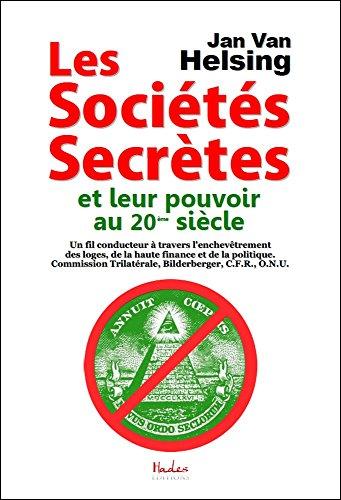 Les sociétés secrètes et leur pouvoir au 20ème siècle par Jan Van Helsing