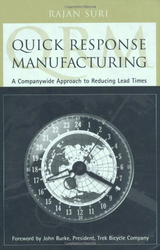 Quick Response Manufacturing: A Companywide Approach to Reducing Lead Times por Rajan Suri