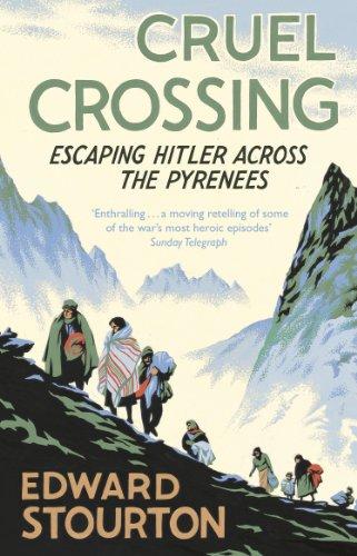 Cruel Crossing: Escaping Hitler Across the Pyrenees (English Edition) por Edward Stourton