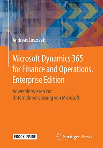 Microsoft Dynamics 365 for Finance and Operations, Enterprise Edition: Anwenderwissen zur Unternehmenslösung von Microsoft