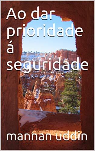Ao dar prioridade á seguridade (Galician Edition) por mannan uddin