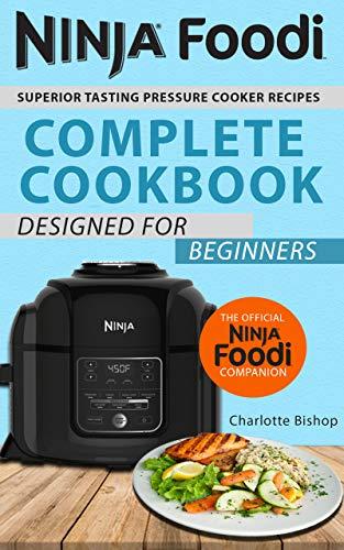 Ninja Foodi Cookbook: Superior Tasting Pressure Cooker ...