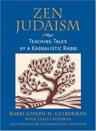 Zen Judaism by Joseph H. Gelberman (2001-10-01)
