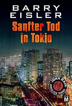 Sanfter Tod in Tokio (John Rain - herrenloser Samurai 1) von [Eisler, Barry]