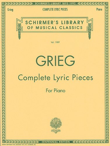 Edvard Grieg: Complete Lyric Pieces for Piano Piano (Schirmer's Library of Musical Classics)