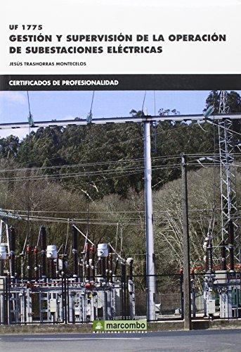 *UF 1775 Gestión y supervisión de la operación de subestaciones eléctricas (CERTIFICADOS DE PROFESIONALIDAD) por Jesús Trashorras Montecelos