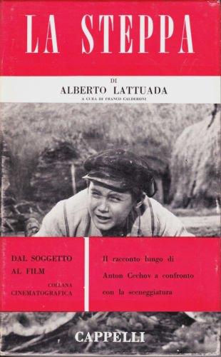 """Cinema. """"Dal soggetto al film"""". Alberto Lattuada: La steppa. 1962"""