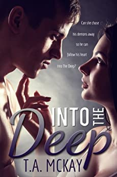 Into The Deep (The Into The Series Book 1) by [McKay, T.a.]