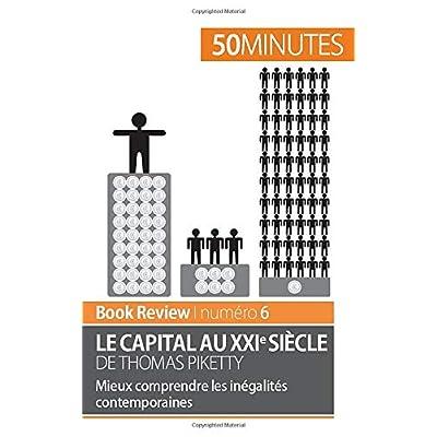 Le capital au XXIe siècle de Thomas Piketty: Mieux comprendre les inégalités contemporaines