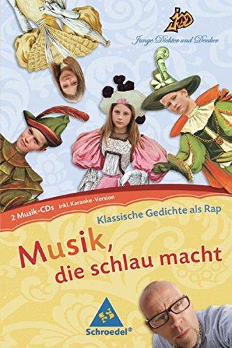 Junge Dichter und Denker: Musik, die schlau macht: Klassische Gedichte als Rap