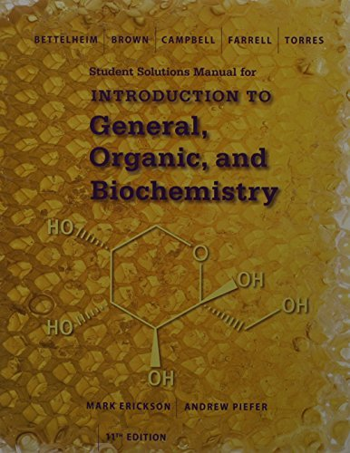 Student Solutions Manual for Bettelheim/Brown/Campbell/Farrell/Torres' Introduction to General, Organic and Biochemistry, 11th by Mark Erickson (2015-01-01)