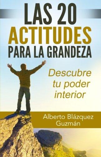 Portada del libro Las 20 actitudes para la grandeza: Descubre tu poder interior