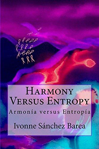 Harmony Versus Entropy: ARMONÍA versus ENTROPÍA (English Edition)